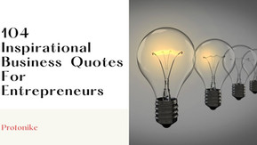 104 Inspirational Business Quotes For Entrepreneurs 2021