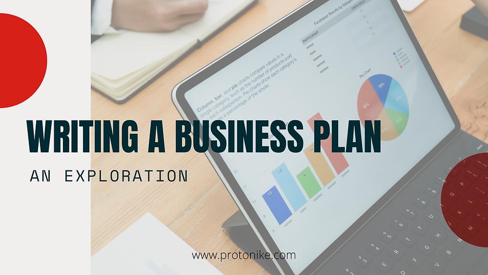 Business, business plan, ecommerce, protonike, funding a business, how to write a business plan, tips for writing a business plan