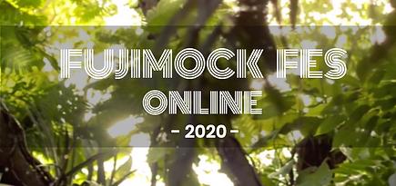 FUJIMOCK ONLINE