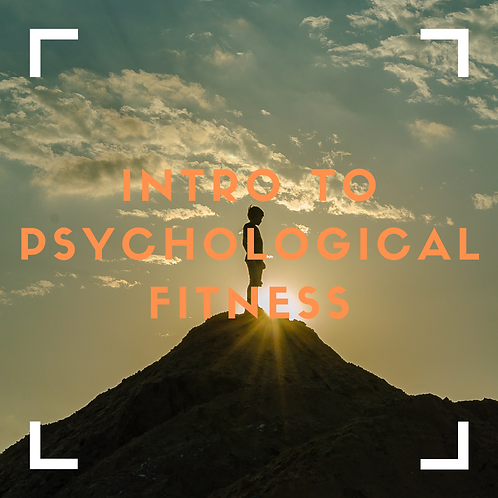 Intro to Psychological Fitness - DIY