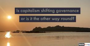 IS CAPITALISM SHIFTING GOVERNANCE?
