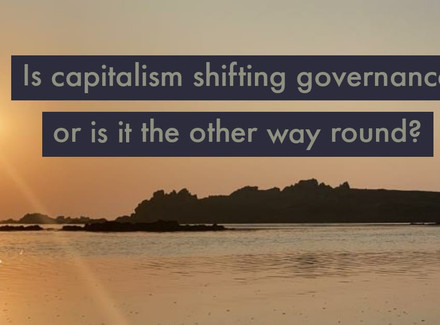 IS CAPITALISM SHIFTING GOVERNANCE?