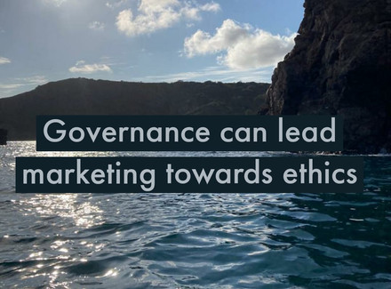 GOVERNANCE CAN LEAD MARKETING TOWARDS ETHICS