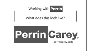 WORKING WITH PERRIN. WHAT DOES IT LOOK LIKE?