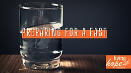 Preparing for a fast