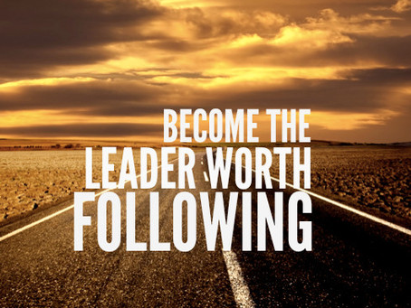 Become a Leader Worth Following