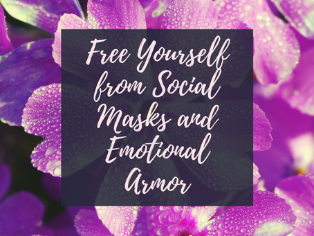 Dare to Be Brave - Part Three: Free Yourself from Social Masks and Emotional Armor