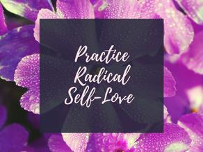 Dare to Be Brave Series Part 1: Practice Radical Self-Love