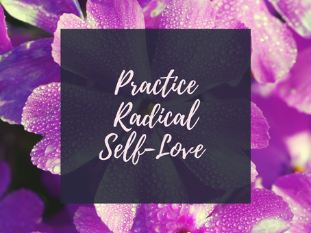 Dare to Be Brave Series Part 1: Practice Radical Self-Love