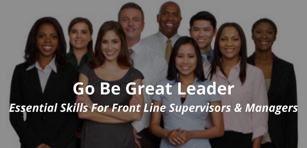 Website Go Be Great Leader Essential Skills for Front Line Supervisors and Managers.png