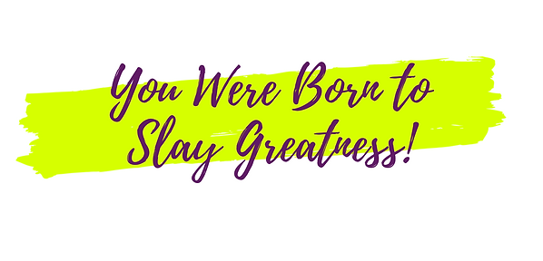 Website You Were Born to Slay Greatness