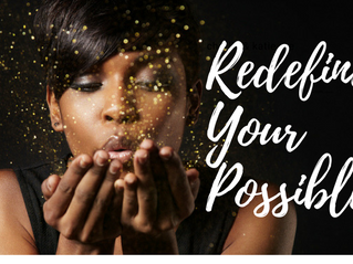 A Story and Questions to Help You Redefine Your Possible