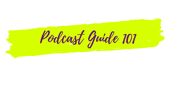 website podcast guide 101.png