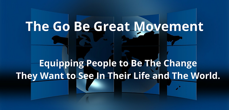 Website The Go Be Great Movement Equipping People to Be the Change They Want.png