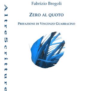 Fabrizio Bregoli, Zero al quoto, puntoacapo editrice, 2018