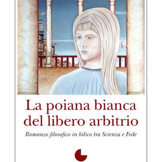 Federico Dell'Agnese  La poiana bianca del libero arbitrio