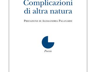 Complicazioni di altra natura, la nuova raccolta di Gianni Marcantoni