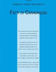 Roberto Rossi Precerutti, Fatti di Caravaggio, Nino Aragno Editore, Torino, 2016, pp. 81, Euro 12,00