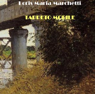 """Giovanni Merloni, La """"poesia della prosa"""" di Loris Maria Marchetti"""