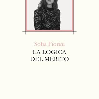 Sofia Fiorini, La logica del merito, Ed. Interno Poesia, Latiano (BR) 2017, € 10,00