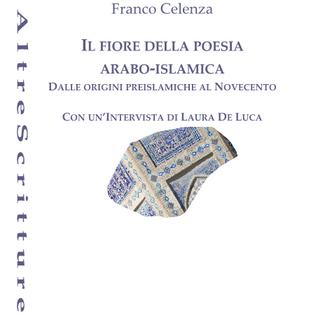 Franco Celenza, Note in margine a Il fiore della poesia arabo-islamica