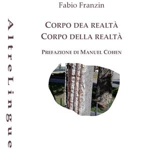Fabio Franzin, Corpo dea realtà – Corpo della realtà