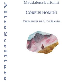 Corpus homini, di Maddalena Bertolini