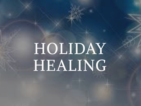 Holiday Healing- Here are a few things you can to do to cope with holiday stress: