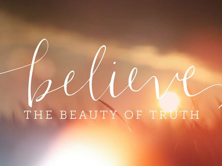 Believe the Beauty of Truth