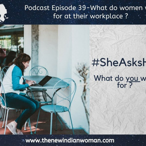 What do women wish for at their workplace - SheAsksHR -   Episode 39
