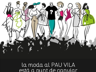La moda al Pau Vila està a punt de canviar...