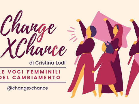"""""""Change x Change"""" la nuova associazione al femminile per dar voce alle donne"""