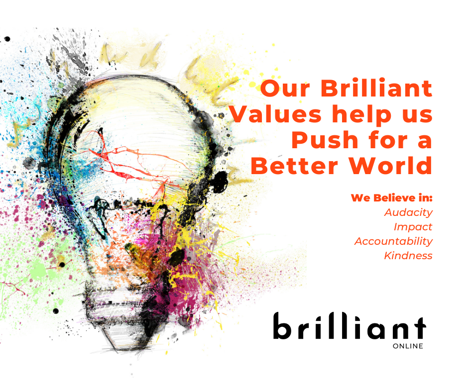 Our Brilliant Values help us Push For a Better World, feature story, Brilliant-Online