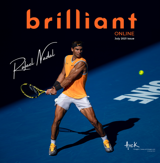 Rafael Nadal on the cover of Brilliant-Online Magazine July 2021 Issue, , Photo by Andy Cheung - Arck Photography
