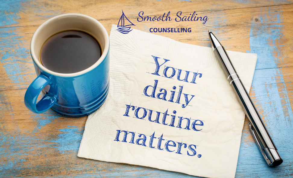 Daily Routine Matters, Smooth Sailing Counselling
