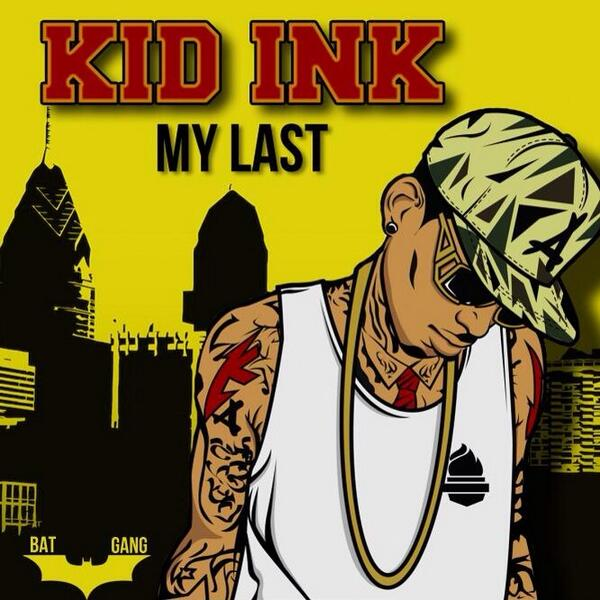 Kid Ink- My Last