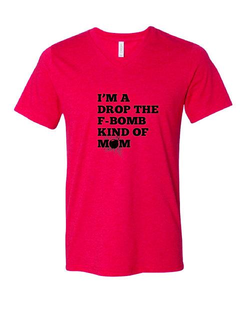 I'm A Drop the F-Bomb Kinda Mom Shirt