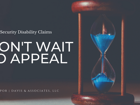 Don't Wait to File Your Social Security Appeal