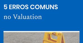 5 Erros Comuns no Valuation