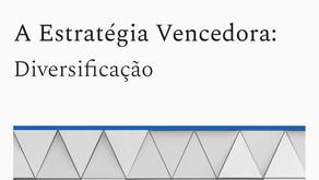 A Estratégia Vencedora: Diversificação — PG 05