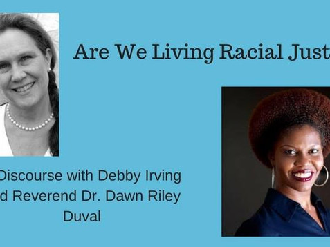 Are We Living Racial Justice?  Friday June 9th