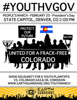 OnFebruary 20th,EarthGuardiansinvite you to attend:#YOUTHVGOV MARCHUNITED FOR A FRACK FREE COL