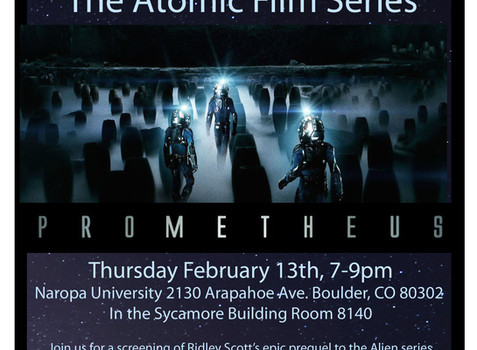 February 13th, The Atomic Film Series: Prometheus