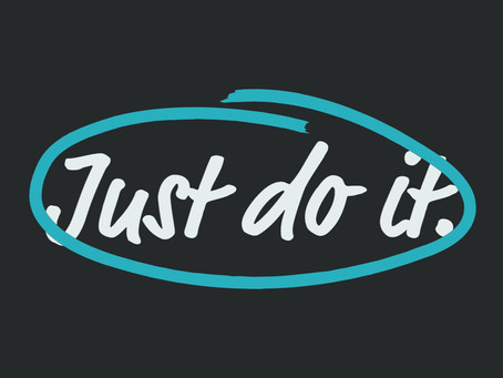 JUST DO IT - WEEK 4