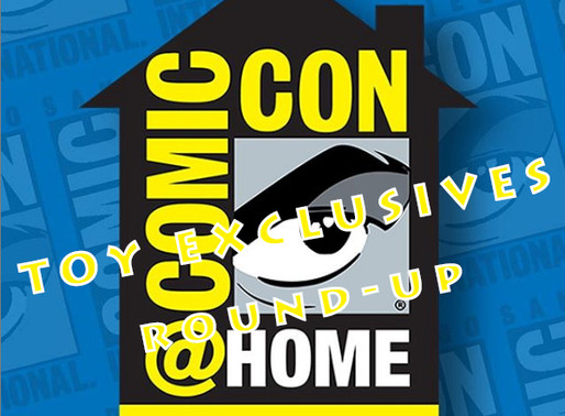 San Diego Comic-Con @ Home 2020 Toy Exclusives and Releases Round-up