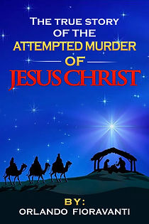 The True Story of the Attempted Murder of Jesus Christ