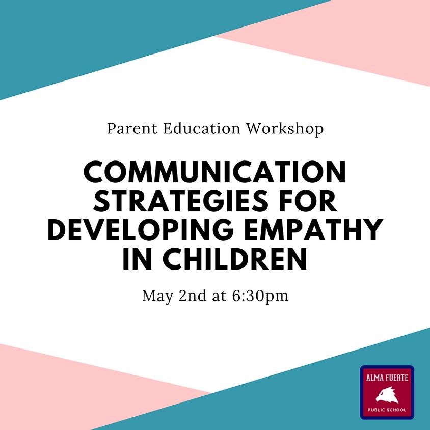 Parent Education Workshop: Communication Strategies for Developing Empathy in Children