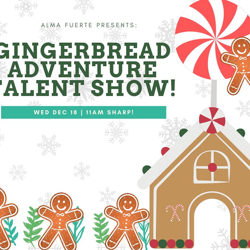 Gingerbread Adventure Talent Show