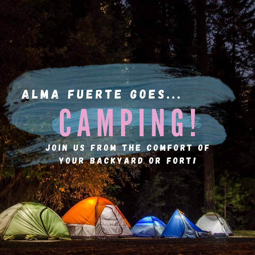 Alma Fuerte goes Camping!