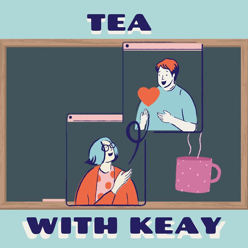 Tea with Keay